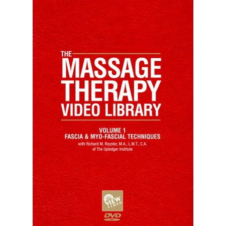 Massage Therapy Video Library   Fascia And Myo Fascial Techniques  Vol  1