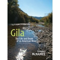 Gila: The Life and Death of an American River (Paperback)