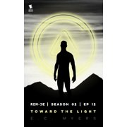 Toward the Light (ReMade Season 2 Episode 12) - eBook