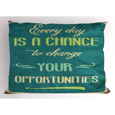 Lifestyle Pillow Sham Every Day is a Chance to Change Your Opportunities Quote Retro Poster Print, Decorative Standard King Size Printed Pillowcase, 36 X 20 Inches, Jade Green Tan, by - King Jaffe