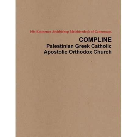 Compline Palestinian Greek Catholic Apostolic Orthodox Church Greek Orthodox Church