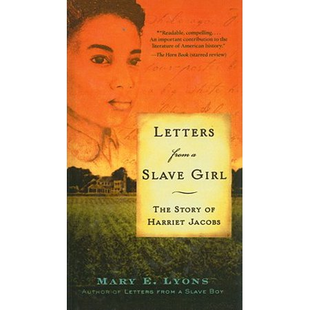 Letters from a Slave Girl : The Story of Harriet