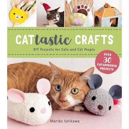 Cattastic Crafts : DIY Project for Cats and Cat People (Cat Crafts)