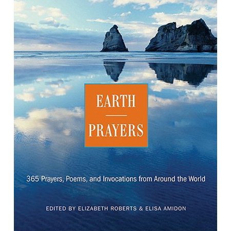 Earth Prayers : 365 Prayers, Poems, and Invocations from Around the World