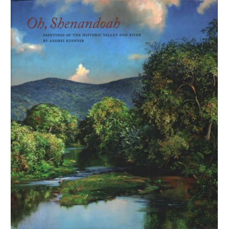 Oh  Shenandoah  Paintings Of The Historic Valley And River