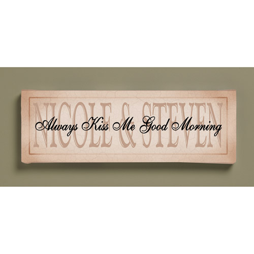 "Personalized ""Always Kiss Me Good Morning"" Canvas, 6"" x 18"""