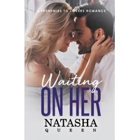 Wedding: Waiting On Her: A Frenemies to Lovers Romance (Paperback)