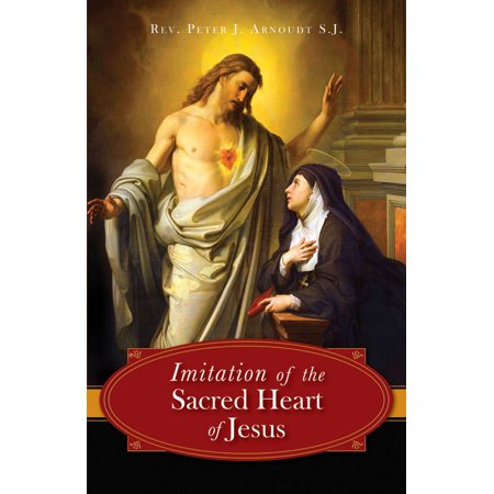 The Imitation of the Sacred Heart of Jesus Catholic Sacred Heart Jesus