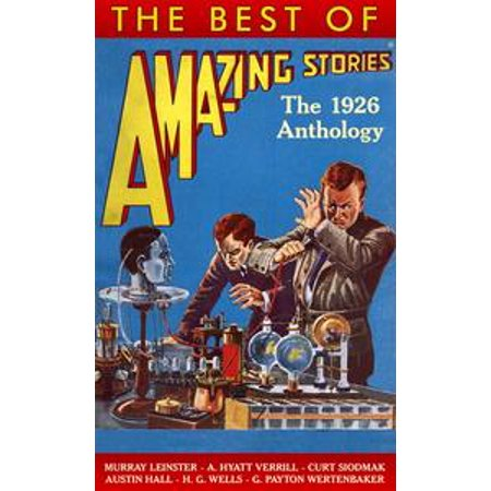 The Best of Amazing Stories: The 1926 Anthology -