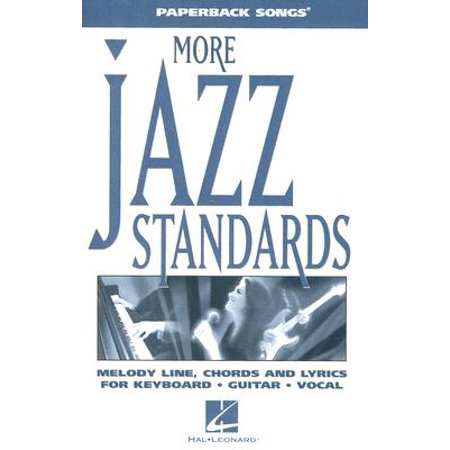 More Jazz Standards : Melody Line, Chrods and Lyrics for Keyboard, Guitar, Vocal