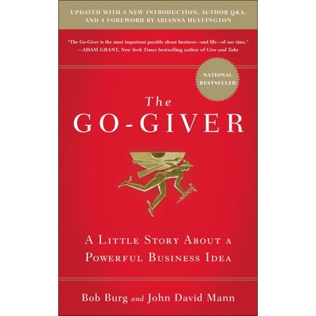 The Go-Giver, Expanded Edition : A Little Story About a Powerful Business Idea