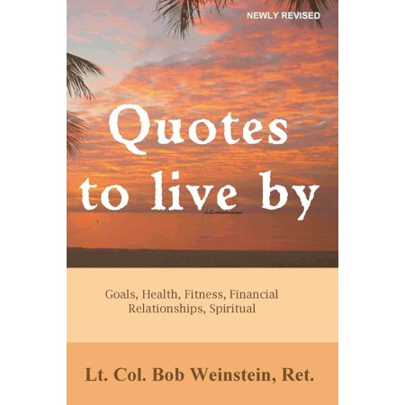 Quotes to Live By: Goals, Health, Fitness, Financial, Relationships, Spiritual - eBook