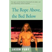 The Rope Above, the Bed Below - eBook