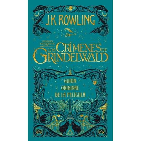 Animales Fantasticos: Los Crimenes de Grindelwald : Guion Original de la
