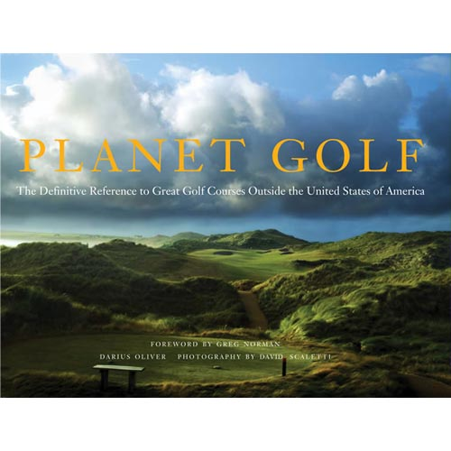 Planet Golf: The Definitive Reference to Great Golf Courses Outside the United States of America