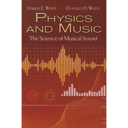 Physics and Music : The Science of Musical Sound