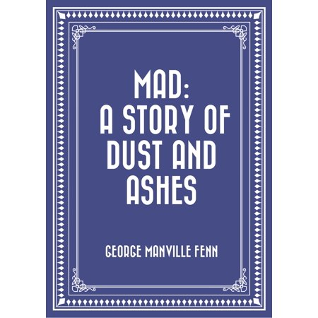 Mad: A Story of Dust and Ashes - eBook
