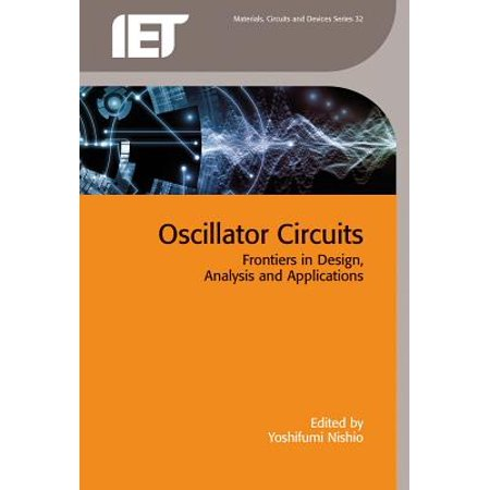 Oscillator Circuits : Frontiers in Design, Analysis and