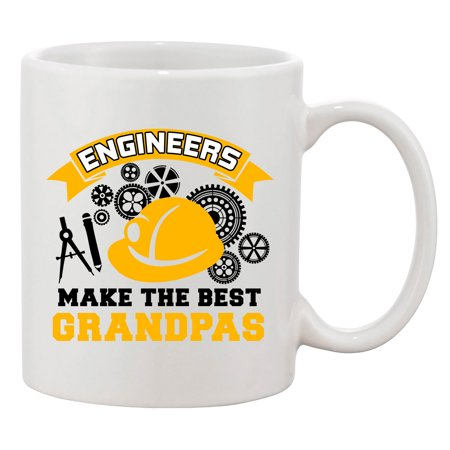 Engineers Make The Best Grandpas Grandfather Funny DT White Coffee 11 Oz (Best Cities For Aerospace Engineers)