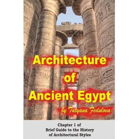 - Architecture of Ancient Egypt: Chapter 1 of Brief Guide to the History of Architectural Styles - eBook