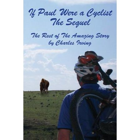 If Paul Were a Cyclist, the Sequel : The Rest of the Amazing (Paul Harvey The Rest Of The Story Cd)