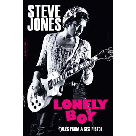 Lonely Boy : Tales from a Sex Pistol (Alex Bugnon Tales From The Bright Side)
