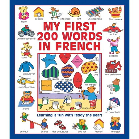 My First 200 Words in French : Learning Is Fun with Teddy the (French Word For Soup Of The Day)