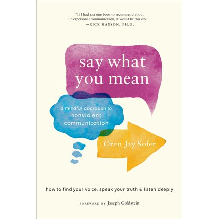 Say What You Mean : A Mindful Approach to Nonviolent