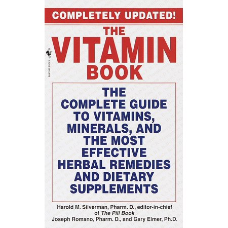 The Vitamin Book : The Complete Guide to Vitamins, Minerals, and the Most Effective Herbal Remedies and Dietary (Herbal Guide)