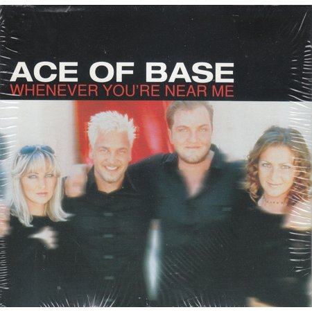 Whenever You're Near Me - Ace Of Base