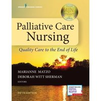 Palliative Care Nursing : Quality Care to the End of Life, Fifth Edition