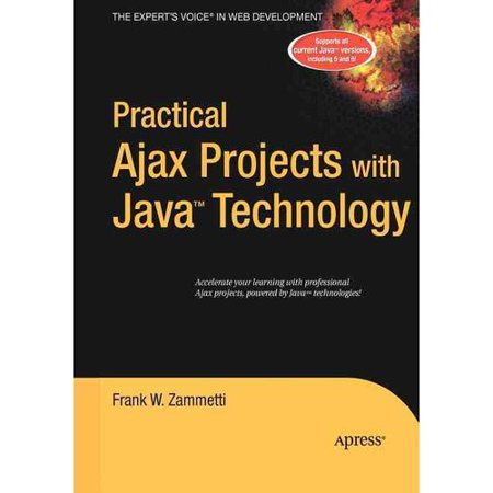 Practical Ajax Projects And Java Technology