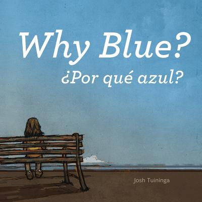 Por Que Azul / Why Blue