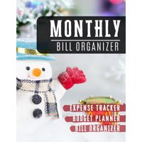 Monthly Bill Organizer : monthly payments book, Financial Planning Journal (Bill Tracker, Expense Tracker, Home Budget book/Extra Large) - snowman notebook design