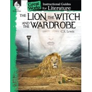 The Lion, the Witch and the Wardrobe: Instructional Guide for Literature - eBook