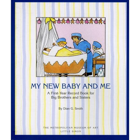 My New Baby and Me : A First Year Record Book for Big Brothers and Big