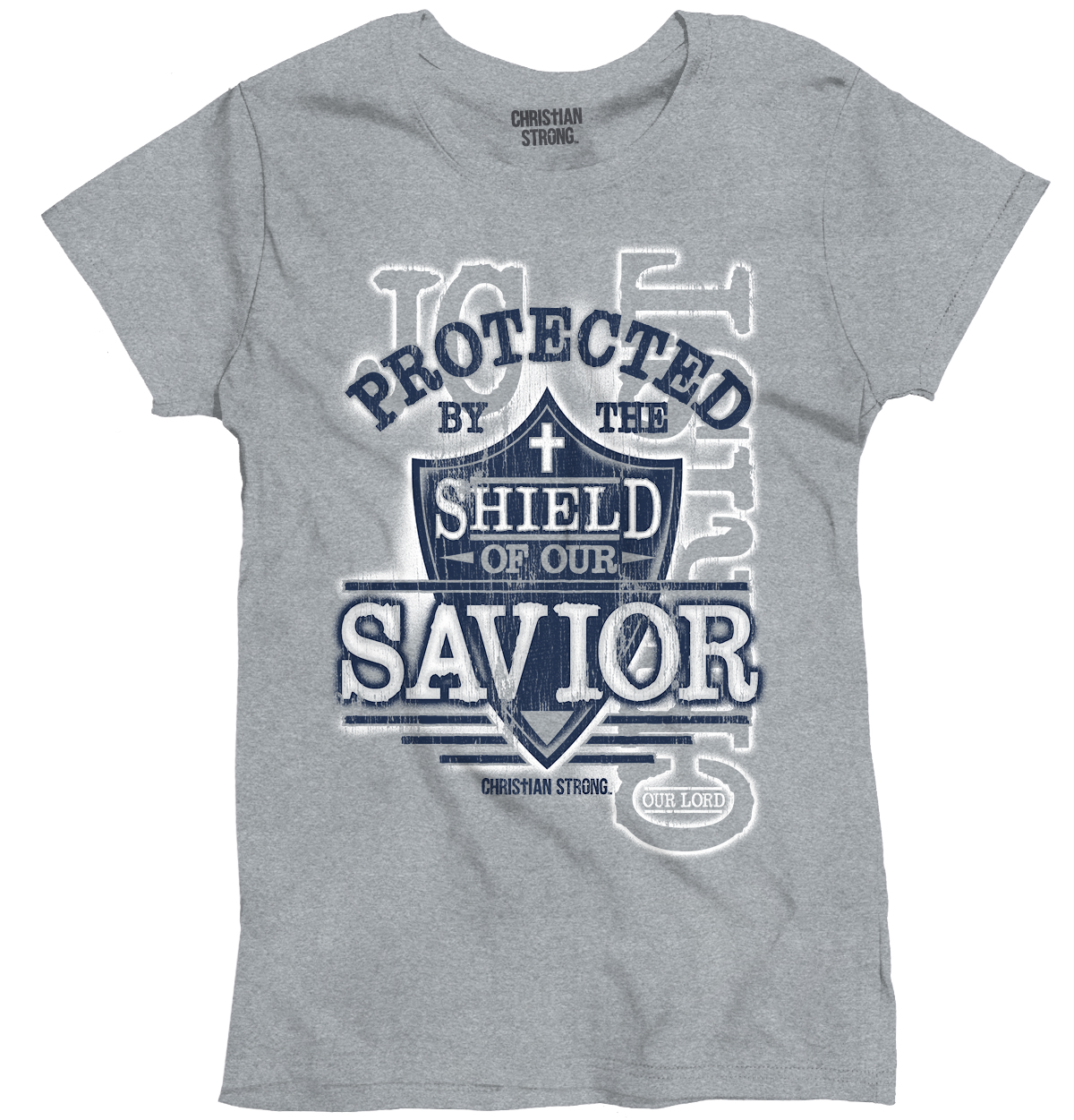 Christian Religious T Shirt Protected By The Shield Of Our Savior Womens Tee by Christian Strong