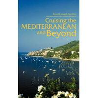 Cruising the Mediterranean and Beyond