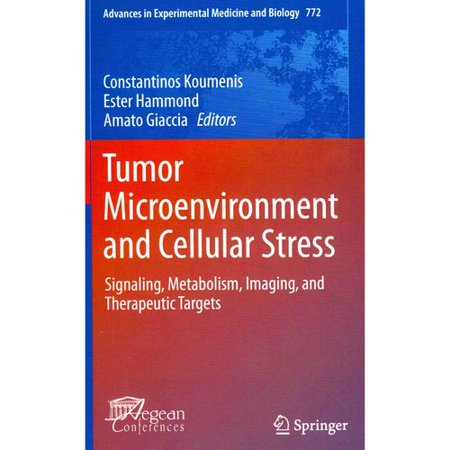 Tumor Microenvironment And Cellular Stress  Signaling  Metabolism  Imaging  And Therapeutic Targets