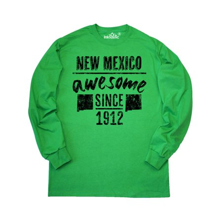 New Mexico Awesome Since 1912 Long Sleeve T-Shirt