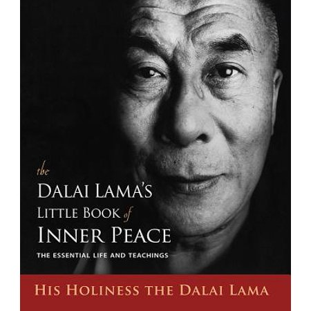 The Dalai Lama's Little Book of Inner Peace : The Essential Life and