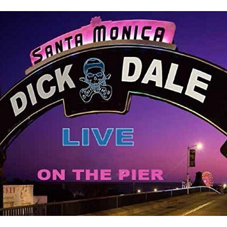 Dick Dale Live Santa Monica Pier (The Very Best Of Dick Dale)