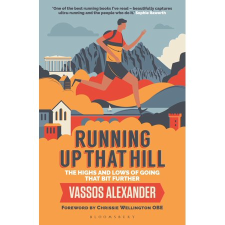 Running Up That Hill : The highs and lows of going that bit further SHORTLISTED FOR THE TELEGRAPH SPORTS HEALTH & FITNESS BOOK OF THE YEAR AWARD 2019Running Up That Hill is a celebration of endurance running. Of running ridiculous distances - through cities, over mountains and across countries. Distances most people couldn't even imagine. But sports presenter Vassos Alexander is hooked!Why else would he run an ultra in Paris, backwards, having missed the start? Why head to Wales for the world's hardest mountain race with a badly sprained ankle? And why follow in some unforgiving, ancient footsteps and attempt the oldest and toughest footrace on earth, the 153-mile Spartathlon? There's joy to be found here. Really there is. Vassos recalls his own assaults on these gruelling races, along with ultra-running legends including Scott Jurek, Jasmin Paris, Kilian Jornet, Mimi Anderson and Dean Karnazes. They all testify to the transformative power of endurance running. It's about the astonishing highs that come from pushing your body to the limit. The confidence and peace when you challenge yourself and succeed. All told, this is a cracking tale of what keeps ultra-distance runners running, mile after mile after mile.