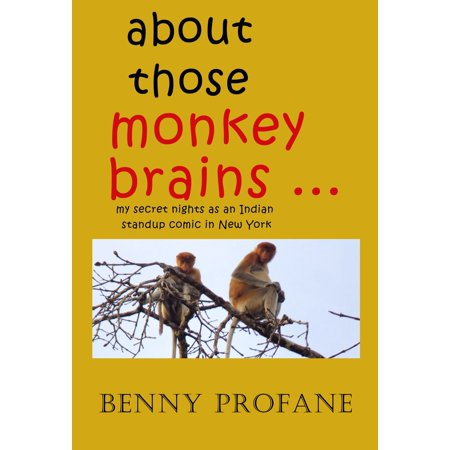 About Those Monkey Brains ... My Secret Nights as an Indian Standup Comic in New York -
