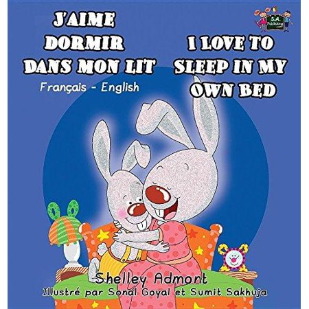 J'Aime Dormir Dans Mon Lit I Love to Sleep in My Own Bed: French English Bilingual Edition - image 1 of 1