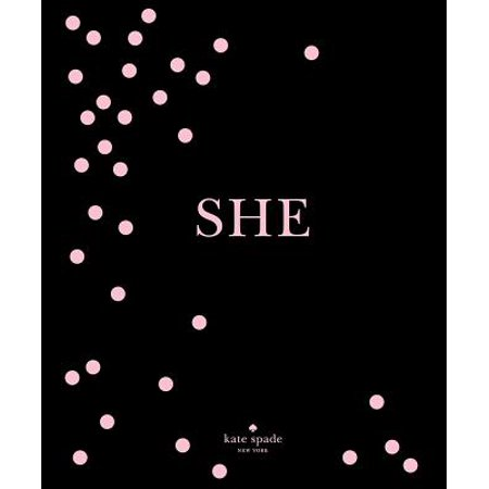 kate spade new york: SHE : muses, visionaries and madcap heroines (Kate Spade Party)