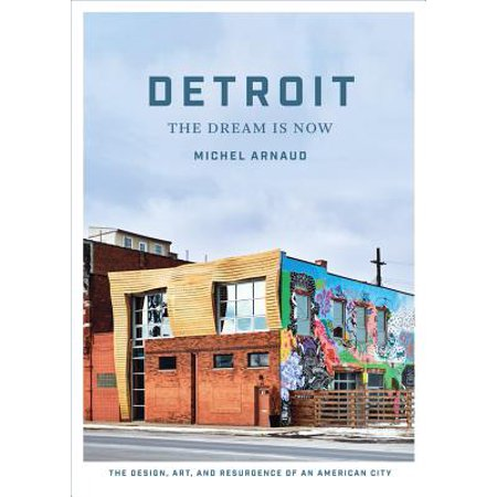 Detroit: The Dream Is Now : The Design, Art, and Resurgence of an American - Party City In Detroit