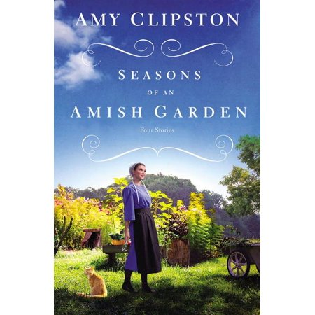 Seasons of an Amish Garden : Four Amish -