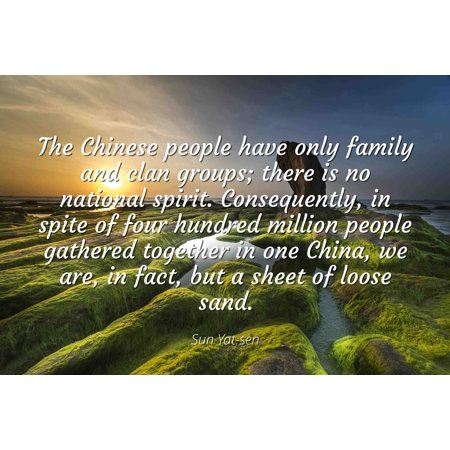 Sun Yat-sen - Famous Quotes Laminated POSTER PRINT 24x20 - The Chinese people have only family and clan groups; there is no national spirit. Consequently, in spite of four hundred million people gath