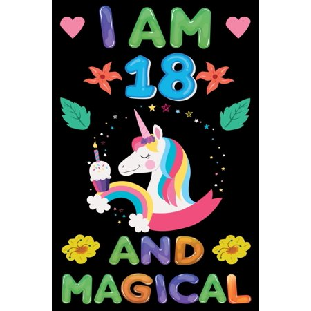 I am 18 And Magical : Happy Magical 18th Birthday Notebook & Sketchbook Journal for18 Year old Girls and Boys, 100 Pages, 6x9 Unique B-day Diary, blank Composition Book with Unicorn Rainbow Stars Cover, Birthday